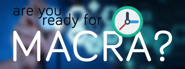 Are You Ready for MACRA